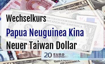 Papua Neuguinea Kina in Neuer Taiwan Dollar