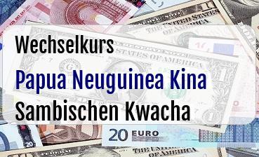 Papua Neuguinea Kina in Sambischen Kwacha