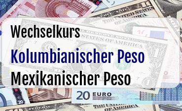 Kolumbianischer Peso in Mexikanischer Peso