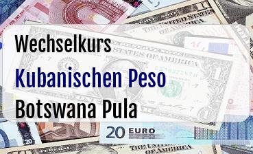 Kubanischen Peso in Botswana Pula