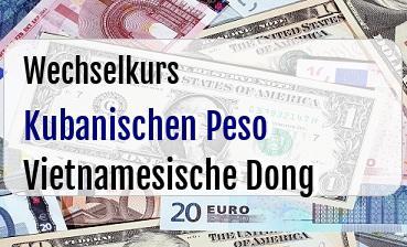 Kubanischen Peso in Vietnamesische Dong