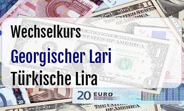 Georgischer Lari in Türkische Lira