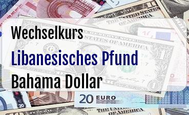 Libanesisches Pfund in Bahama Dollar
