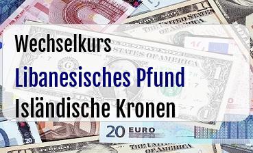 Libanesisches Pfund in Isländische Kronen