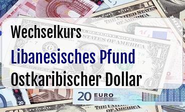 Libanesisches Pfund in Ostkaribischer Dollar