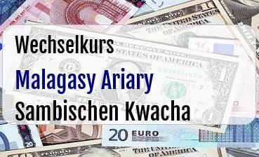 Malagasy Ariary in Sambischen Kwacha
