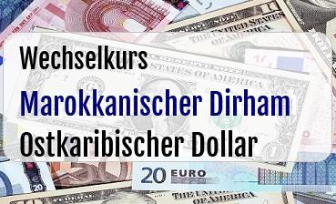 Marokkanischer Dirham in Ostkaribischer Dollar