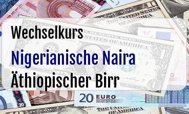 Nigerianische Naira in Äthiopischer Birr