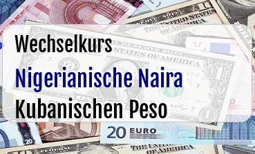 Nigerianische Naira in Kubanischen Peso
