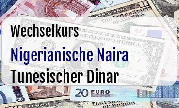 Nigerianische Naira in Tunesischer Dinar