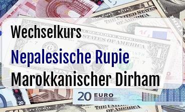 Nepalesische Rupie in Marokkanischer Dirham