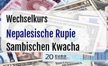 Nepalesische Rupie in Sambischen Kwacha