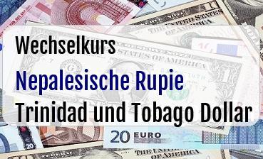 Nepalesische Rupie in Trinidad und Tobago Dollar