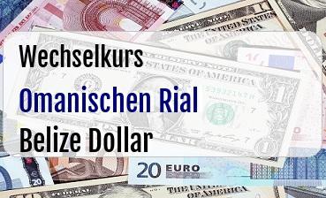 Omanischen Rial in Belize Dollar