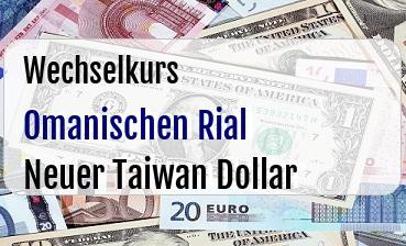 Omanischen Rial in Neuer Taiwan Dollar