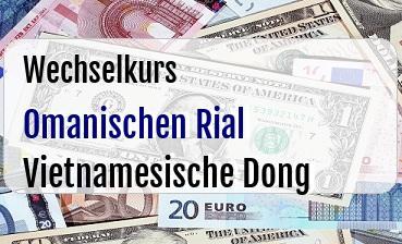 Omanischen Rial in Vietnamesische Dong