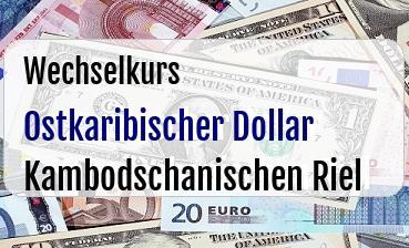Ostkaribischer Dollar in Kambodschanischen Riel