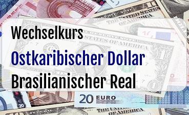 Ostkaribischer Dollar in Brasilianischer Real