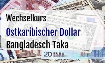 Ostkaribischer Dollar in Bangladesch Taka
