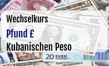 Britische Pfund in Kubanischen Peso