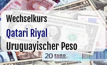 Qatari Riyal in Uruguayischer Peso