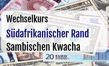 Südafrikanischer Rand in Sambischen Kwacha