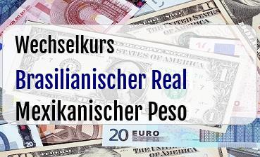 Brasilianischer Real  in Mexikanischer Peso