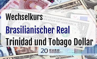 Brasilianischer Real  in Trinidad und Tobago Dollar
