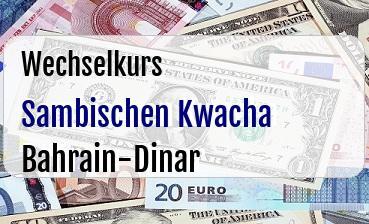 Sambischen Kwacha in Bahrain-Dinar
