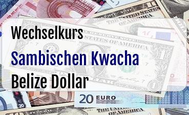Sambischen Kwacha in Belize Dollar
