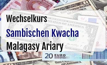 Sambischen Kwacha in Malagasy Ariary