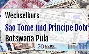 Sao Tome und Principe Dobra in Botswana Pula