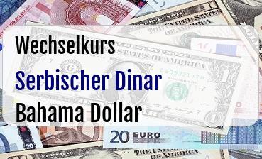 Serbischer Dinar in Bahama Dollar