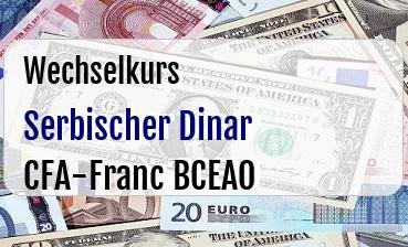 Serbischer Dinar in CFA-Franc BCEAO