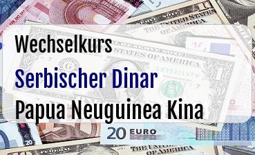 Serbischer Dinar in Papua Neuguinea Kina