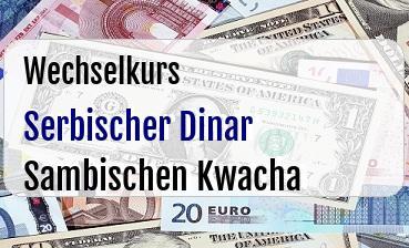 Serbischer Dinar in Sambischen Kwacha
