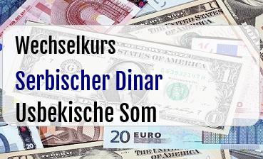 Serbischer Dinar in Usbekische Som