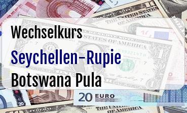 Seychellen-Rupie in Botswana Pula