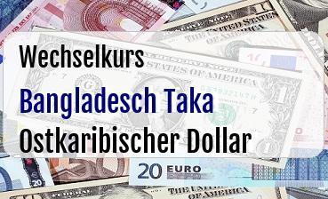 Bangladesch Taka in Ostkaribischer Dollar