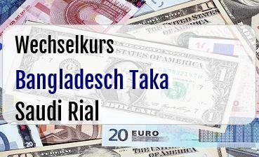Bangladesch Taka in Saudi Rial