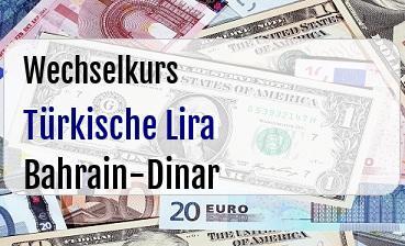 Türkische Lira in Bahrain-Dinar