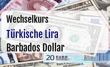 Türkische Lira in Barbados Dollar