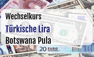 Türkische Lira in Botswana Pula