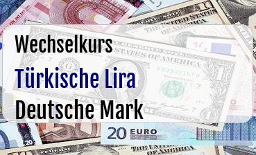 Türkische Lira in Deutsche Mark