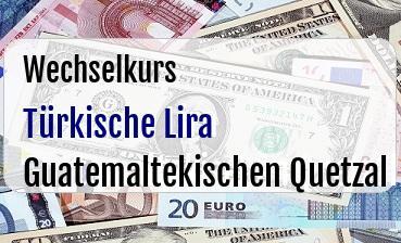 Türkische Lira in Guatemaltekischen Quetzal