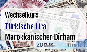 Türkische Lira in Marokkanischer Dirham