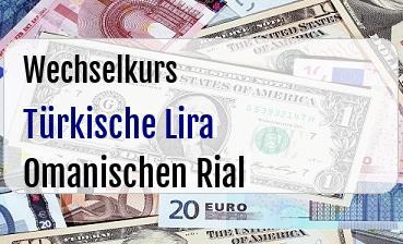 Türkische Lira in Omanischen Rial