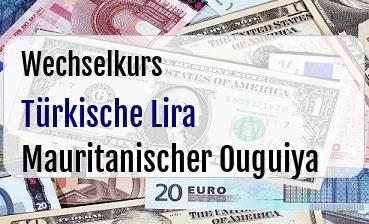 Türkische Lira in Mauritanischer Ouguiya
