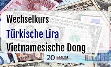 Türkische Lira in Vietnamesische Dong