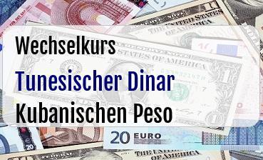 Tunesischer Dinar in Kubanischen Peso
